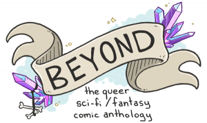 'Beyond: The Queer Sci-Fi & Fantasy Comic Anthology' Edited by Sfé R. Monster image