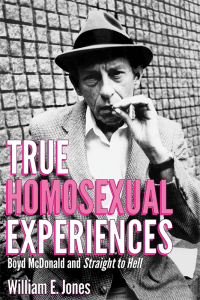 'True Homosexual Experiences: Boyd McDonald and Straight to Hell' by William E. Jones image