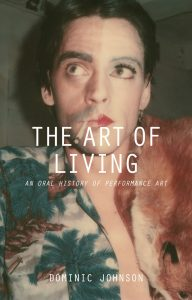 'The Art of Living: An Oral History of Performance Art' by Dominic Johnson   image