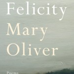 'Felicity' by Mary Oliver