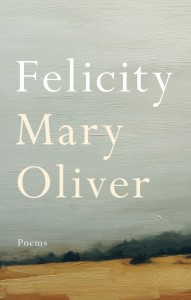 'Felicity' by Mary Oliver image