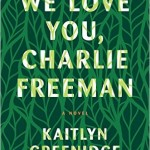 'We Love You, Charlie Freeman' by Kaitlyn Greenidge