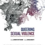 'Queering Sexual Violence: Radical Voices from Within the Anti-Sexual Violence Movement' Edited by Jennifer Patterson