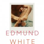 Read an Excerpt from Edmund White's New Novel 'Our Young Man'