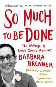 'So Much To Be Done: The Writings of Breast Cancer Activist Barbara Brenner' Edited by Barbara Sjoholm image