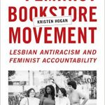 'The Feminist Bookstore Movement: Lesbian Antiracism and Feminist Accountablity' by Kristen Hogan