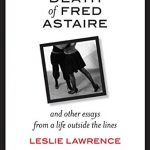 'The Death of Fred Astaire' by Leslie Lawrence