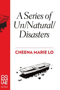 'A Series of Un/Natural/Disasters' by Cheena Marie Lo image