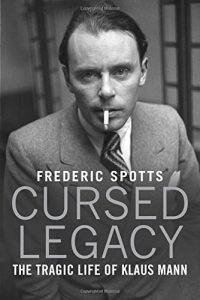 'Cursed Legacy: The Tragic Life of Klaus Mann' by Frederic Spotts image