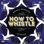 'How to Whistle' by Gregg Shapiro
