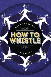 'How to Whistle' by Gregg Shapiro image