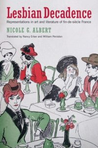 'Lesbian Decadence: Representations in Art and Literature in Fin-De-Siecle France' by Nicole G. Albert image