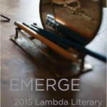 Emerge, an Anthology of Writing by Lambda Fellows