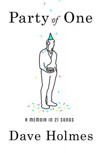 'Party of One: A Memoir in 21 Songs' by Dave Holmes image