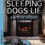 'Sleeping Dogs Lie' by E.J. Cochrane