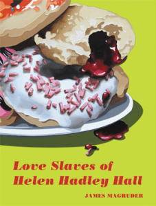 'Love Slaves of Helen Hadley Hall' by James Magruder image
