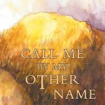'Call Me By My Other Name' by Valerie Wetlaufer