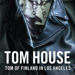 'Tom House: Tom of Finland in Los Angeles' Edited by Michael Reynolds