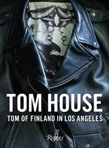'Tom House: Tom of Finland in Los Angeles' Edited by Michael Reynolds image