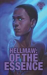'Hellmaw: Of the Essence' by Gabrielle Harbowy image