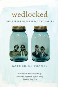 'Wedlocked: The Perils of Marriage Equality' by Katherine Franke image