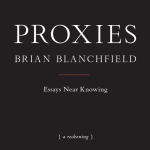 'Proxies' by Brian Blanchfield