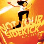 'Not Your Sidekick' by C. B. Lee