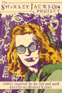 'The Shirley Jackson Project: Comics Inspired by Her Life and Her Work' Edited by Robert Kirby image