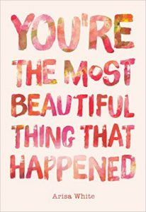 'You're The Most Beautiful Thing That Happened' by Arisa White image