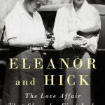 'Eleanor and Hick: The Love Affair That Shaped a First Lady' by Susan Quinn