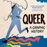 'Queer: A Graphic History' by Meg-John Barker and Julia Scheele