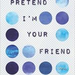 'Pretend I'm Your Friend' by MB Caschetta
