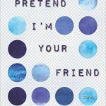 'Pretend I'm Your Friend' by MB Caschetta
