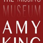 'The Missing Museum' by Amy King