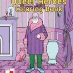 'The Queer Heroes Coloring Book' by Tara Madison Avery and Jon Macy