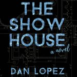 'The Show House' by Dan Lopez