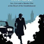 'A Very English Scandal: Sex, Lies and a Murder Plot at the Heart of the Establishment' by John Preston