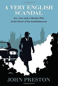 'A Very English Scandal: Sex, Lies and a Murder Plot at the Heart of the Establishment' by John Preston image