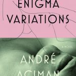 'Enigma Variations' by André Aciman