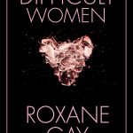 'Difficult Women' by Roxane Gay