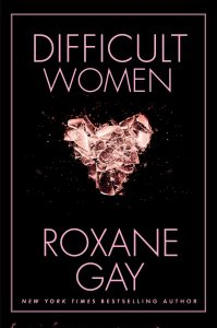 'Difficult Women' by Roxane Gay image