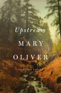 'Upstream: Selected Essays' by Mary Oliver image
