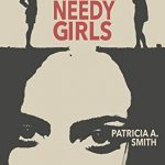'The Year of Needy Girls' by Patricia A. Smith
