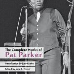 'The Complete Works of Pat Parker' Edited by Julie R. Enszer