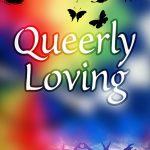 Call for Submissions: Queerly Loving Anthology