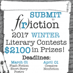 Call for Submissions: F(r)iction's Winter 2017 Literary Contests