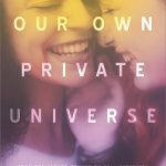 'Our Own Private Universe' by Robin Talley