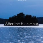 'After the Blue Hour' by John Rechy