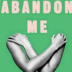 'Abandon Me' by Melissa Febos