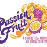 Call for Submissions: Passion Fruit: A Queerotica Comic Anthology by Queer Creators